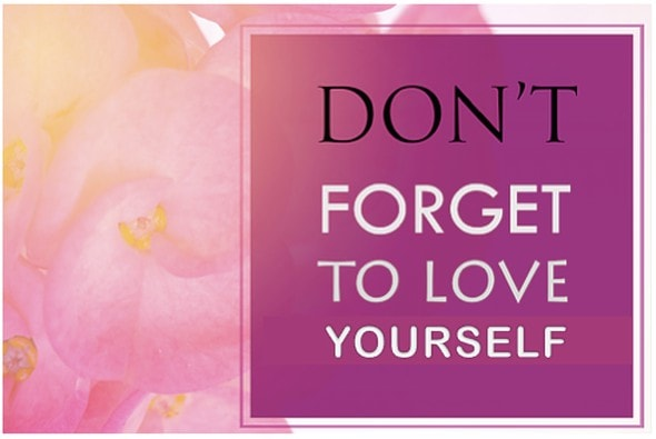 Dont forget to love yourself