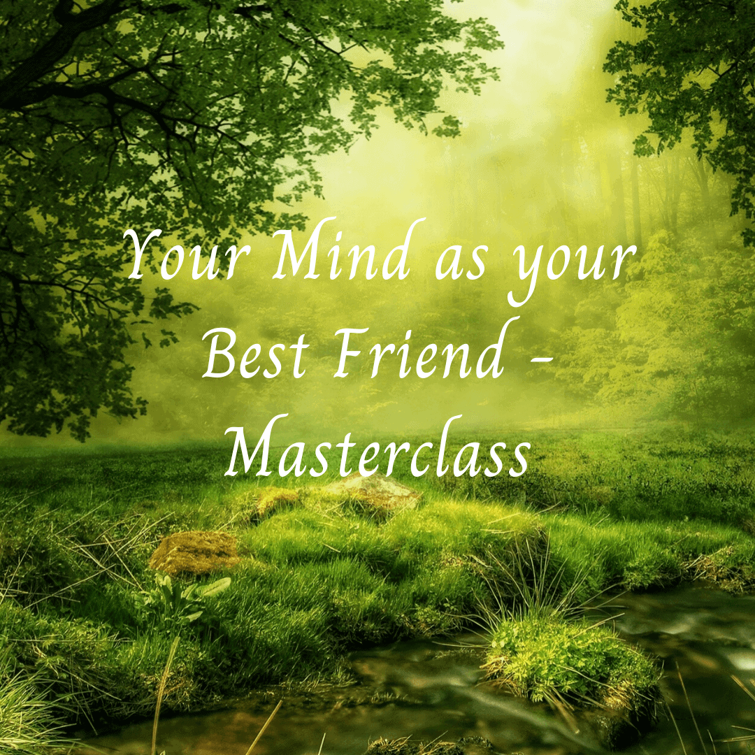 Your Mind as your Best Friend Masterclass